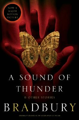 A Sound of Thunder and Other Stories By Bradbury, Ray