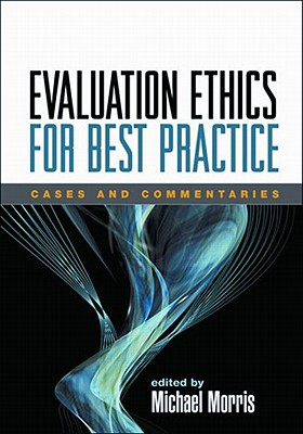 Evaluation Ethics for Best Practice By Morris, Michael (EDT)
